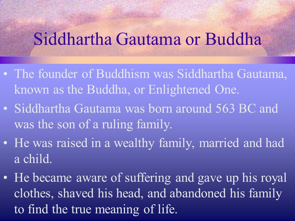 Siddhartha Gautama or Buddha