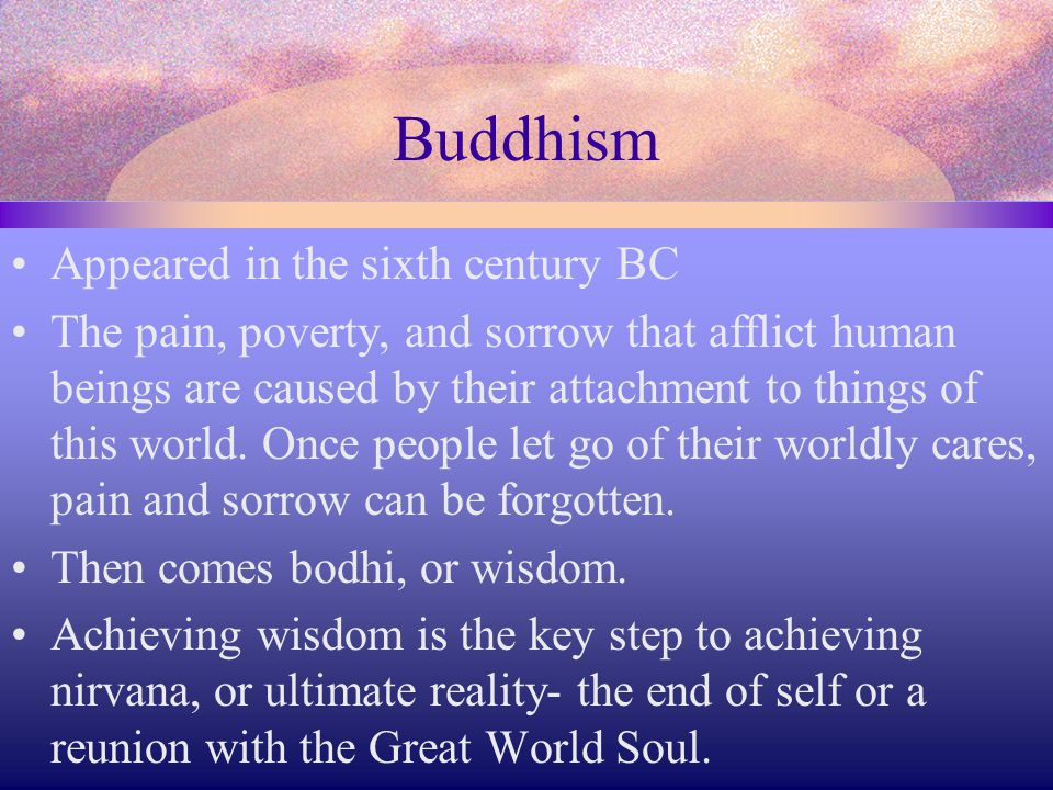 Buddhism Appeared in the sixth century BC