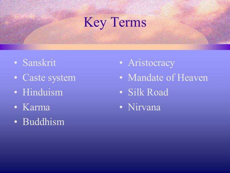 Key Terms Sanskrit Caste system Hinduism Karma Buddhism Aristocracy