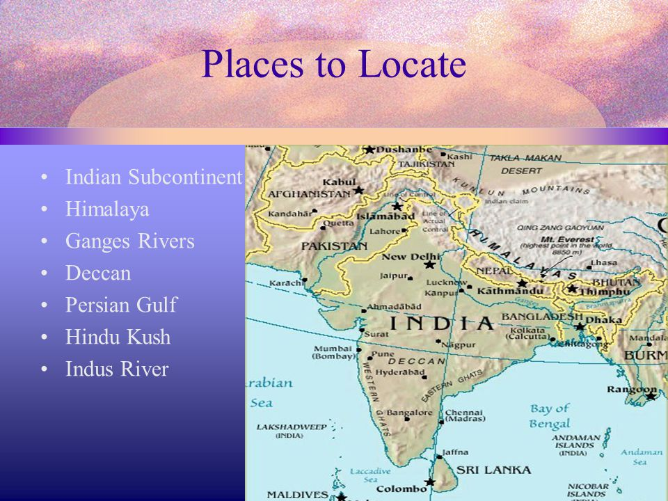 Places to Locate Indian Subcontinent Himalaya Ganges Rivers Deccan