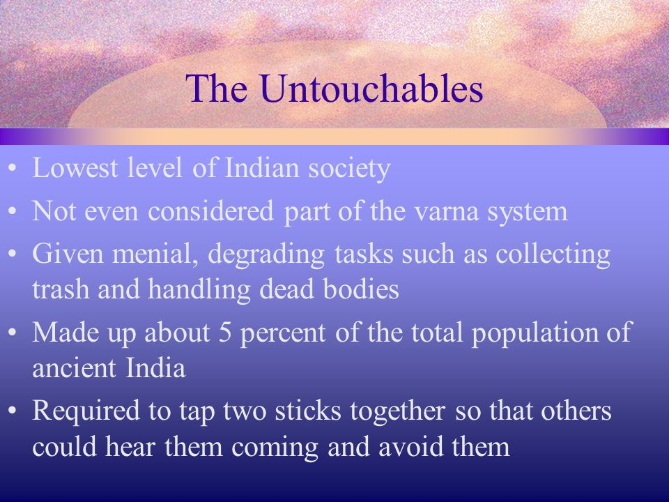 The Untouchables Lowest level of Indian society