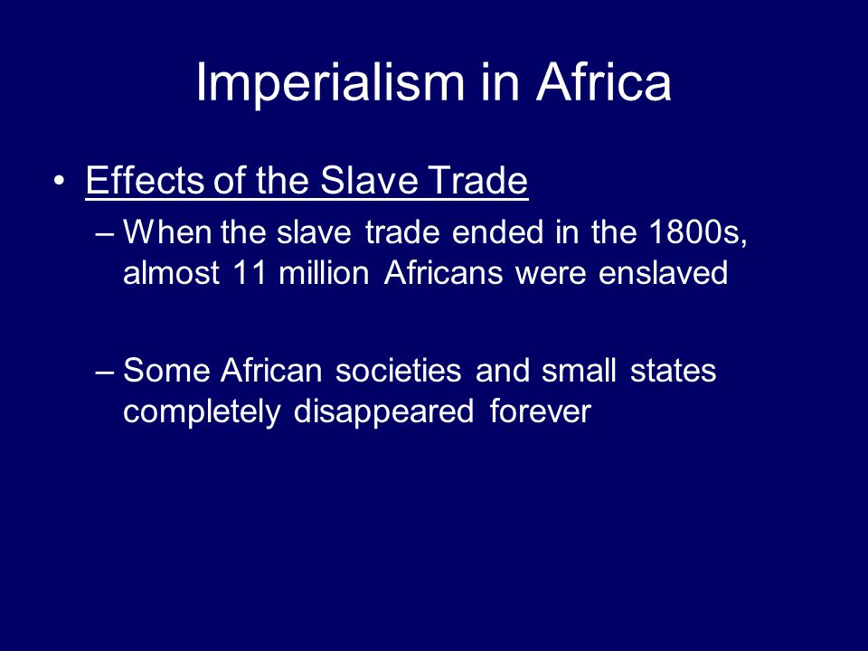 Imperialism in Africa Effects of the Slave Trade