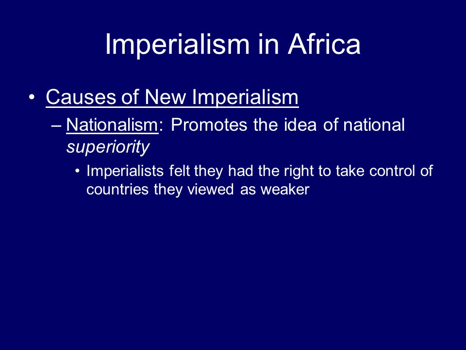 Imperialism in Africa Causes of New Imperialism