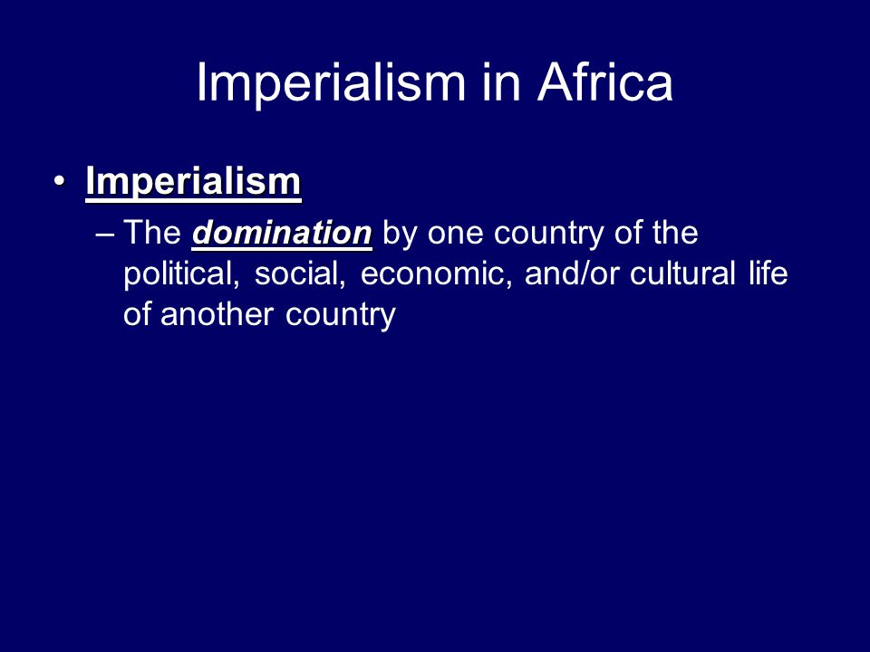 Imperialism in Africa Imperialism