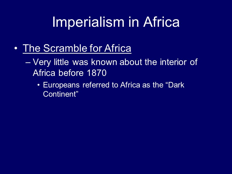 Imperialism in Africa The Scramble for Africa