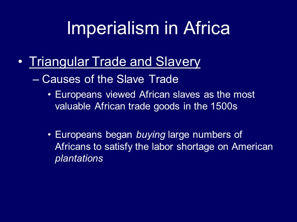 Imperialism in Africa Triangular Trade and Slavery