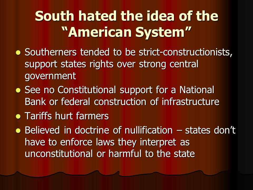 South hated the idea of the American System