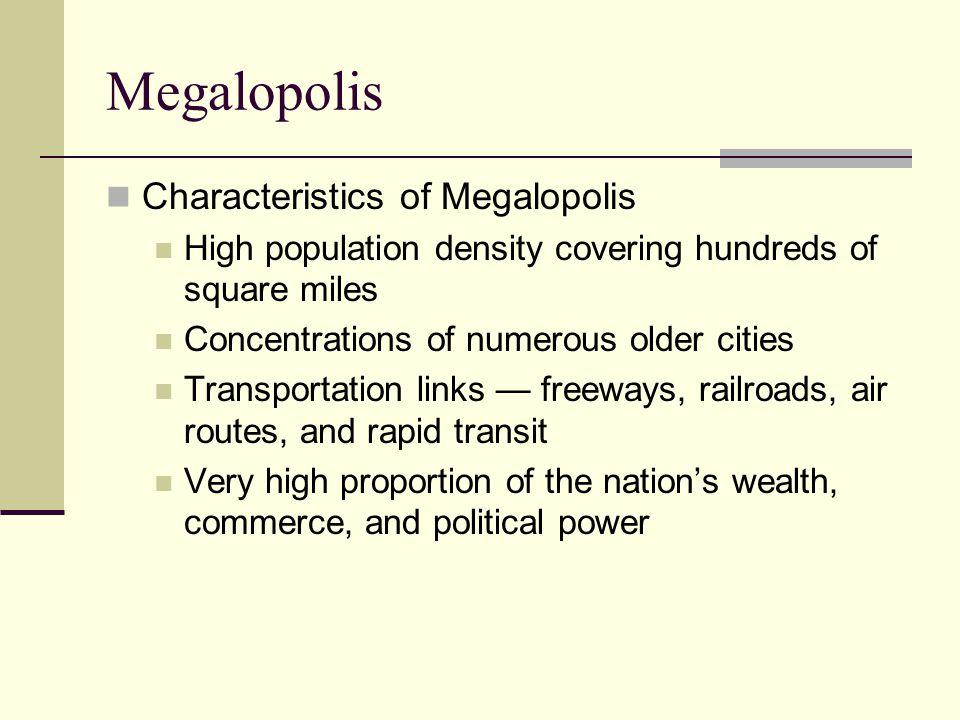 Megalopolis Characteristics of Megalopolis