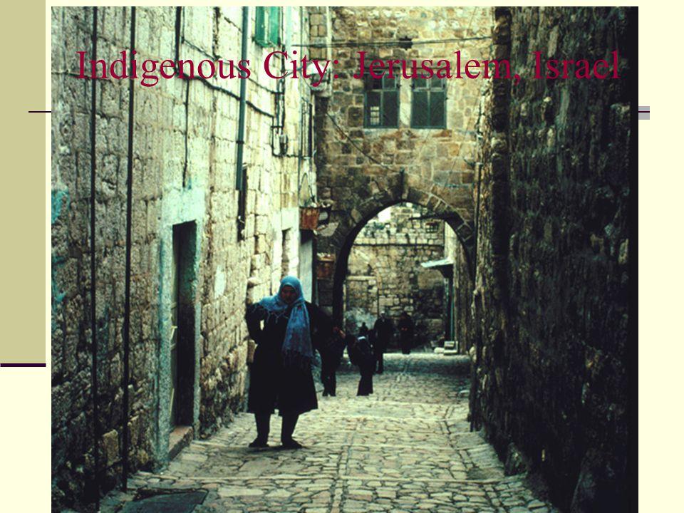Indigenous City: Jerusalem, Israel