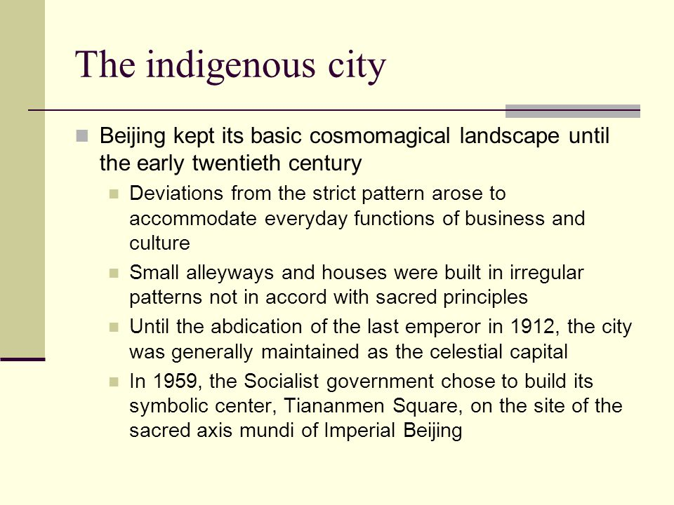 The indigenous city Beijing kept its basic cosmomagical landscape until the early twentieth century.
