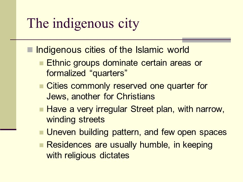 The indigenous city Indigenous cities of the Islamic world