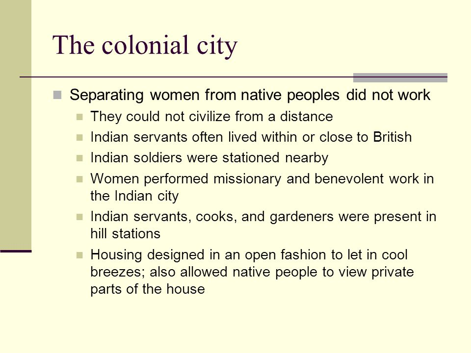 The colonial city Separating women from native peoples did not work