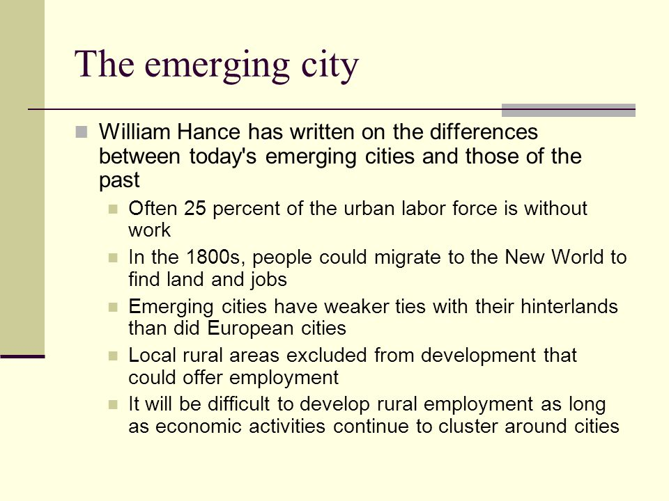 The emerging city William Hance has written on the differences between today s emerging cities and those of the past.