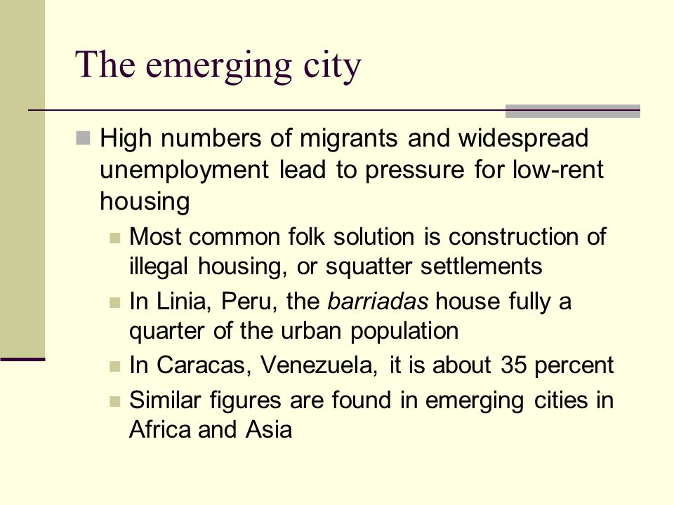 The emerging city High numbers of migrants and widespread unemployment lead to pressure for low-rent housing.