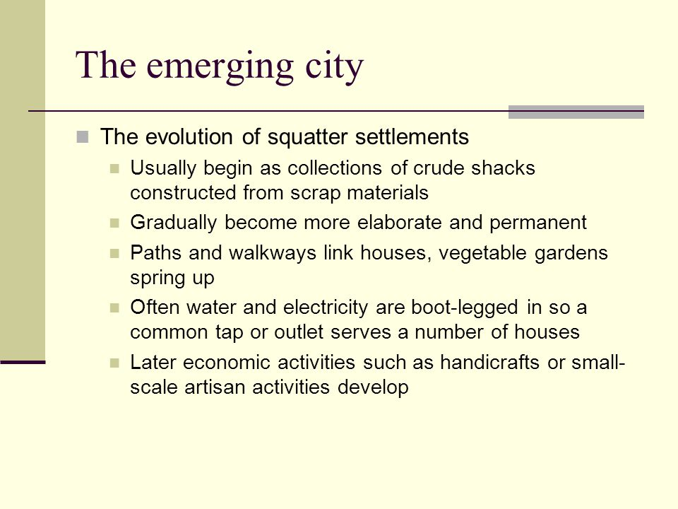The emerging city The evolution of squatter settlements