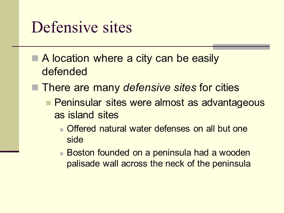 Defensive sites A location where a city can be easily defended