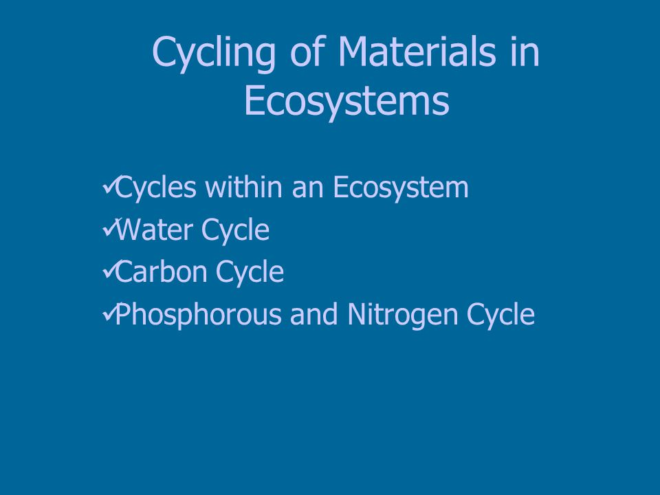 Cycling of Materials in Ecosystems