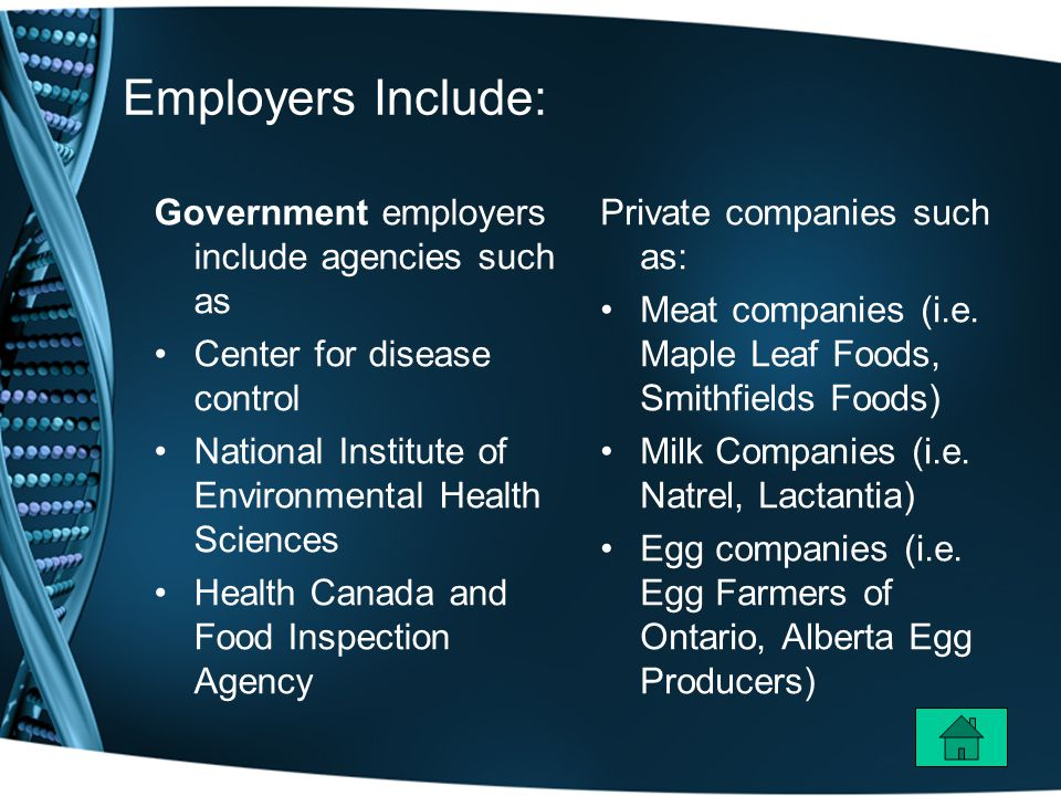 Employers Include: Government employers include agencies such as