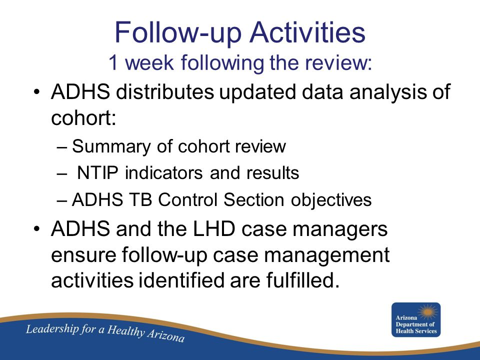 Follow-up Activities 1 week following the review: