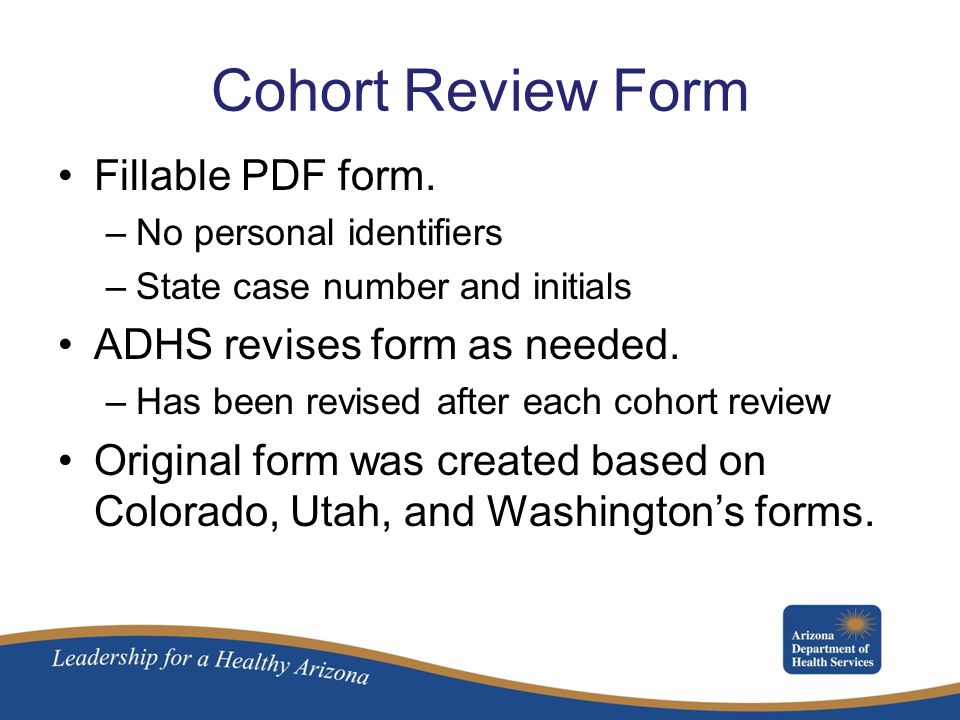 Cohort Review Form Fillable PDF form. ADHS revises form as needed.