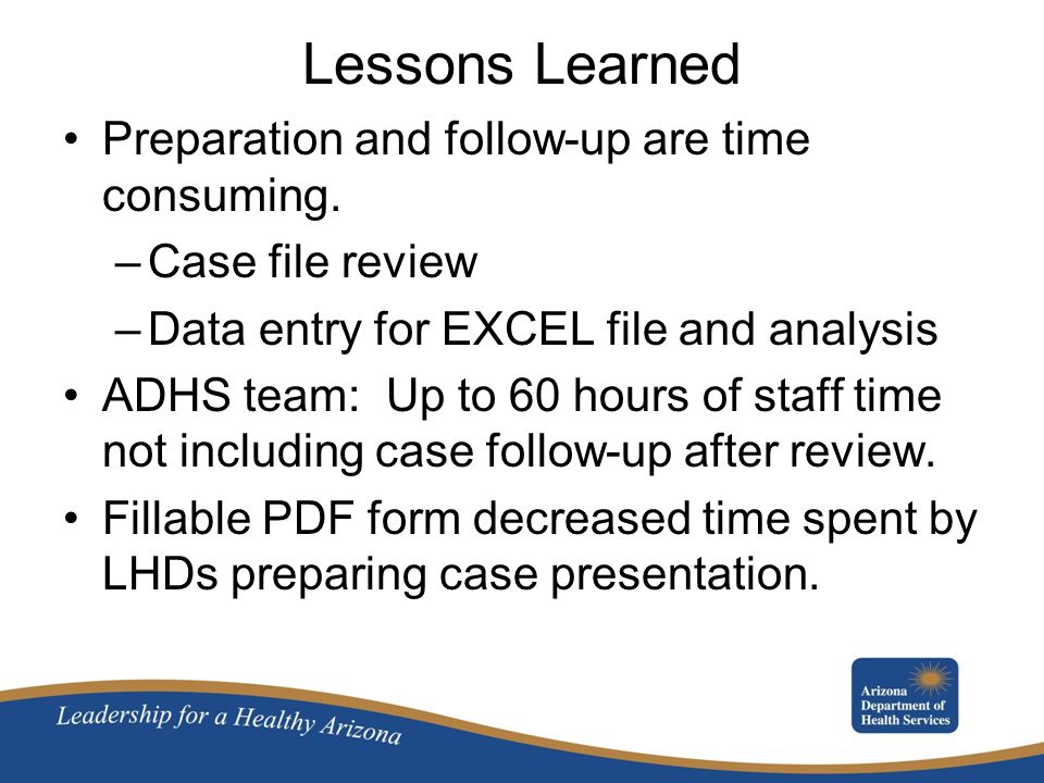 Lessons Learned Preparation and follow-up are time consuming.