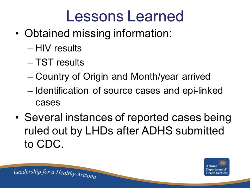 Lessons Learned Obtained missing information: