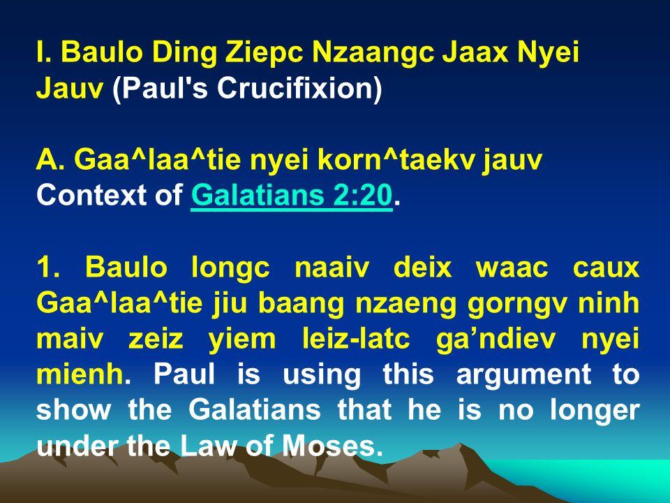 I. Baulo Ding Ziepc Nzaangc Jaax Nyei Jauv (Paul s Crucifixion)