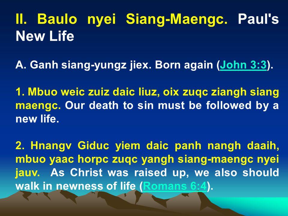 II. Baulo nyei Siang-Maengc. Paul s New Life