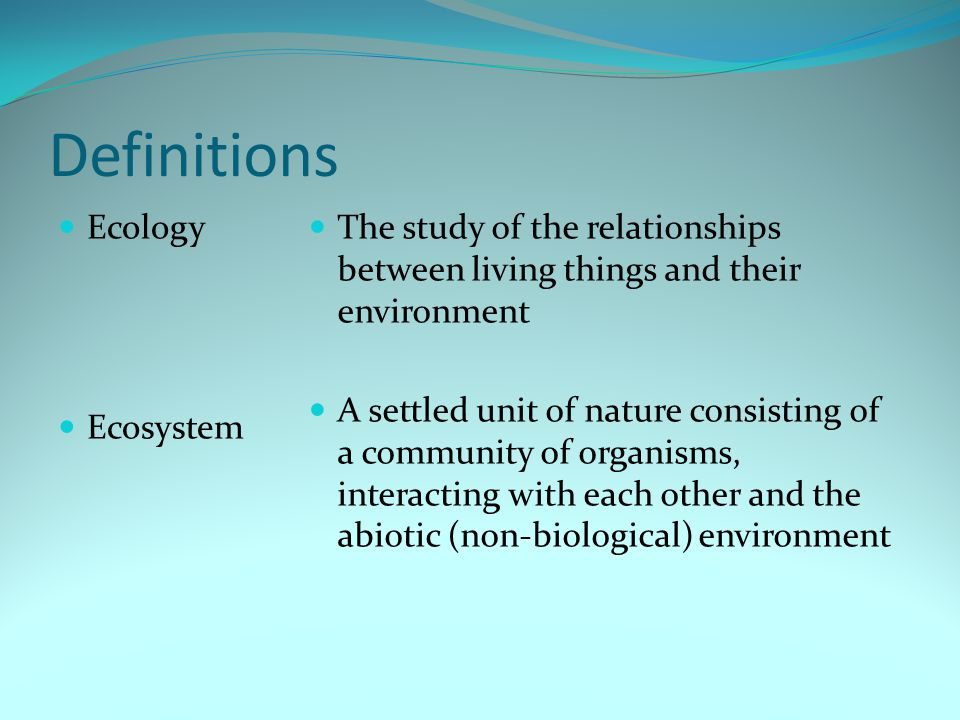 Definitions Ecology Ecosystem