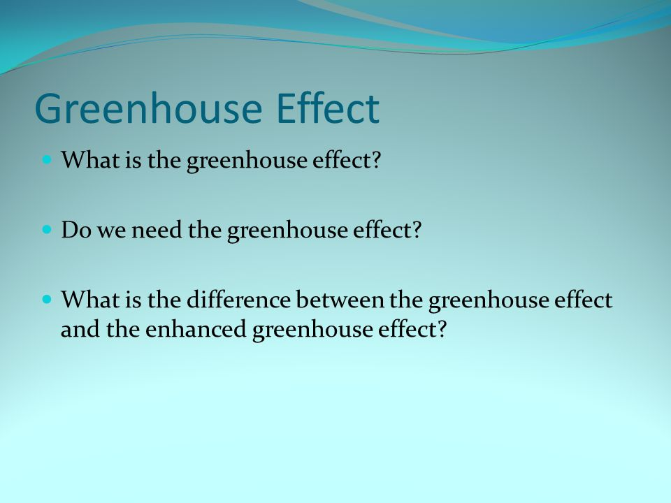Greenhouse Effect What is the greenhouse effect