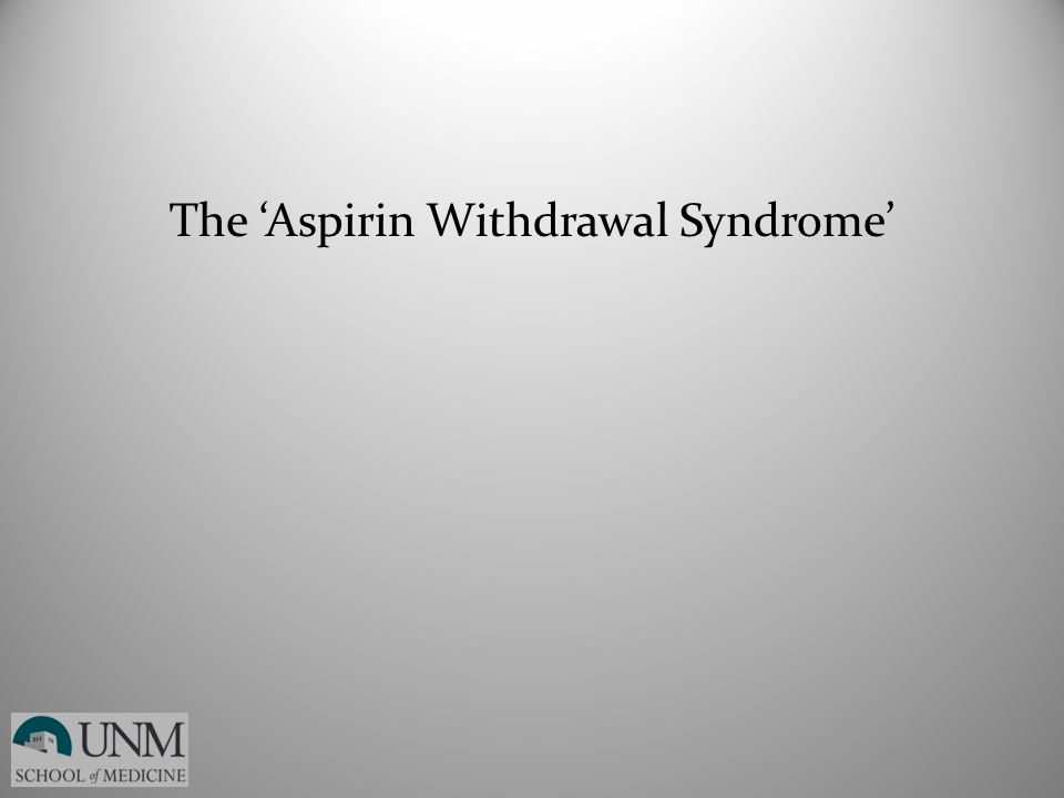 The 'Aspirin Withdrawal Syndrome'