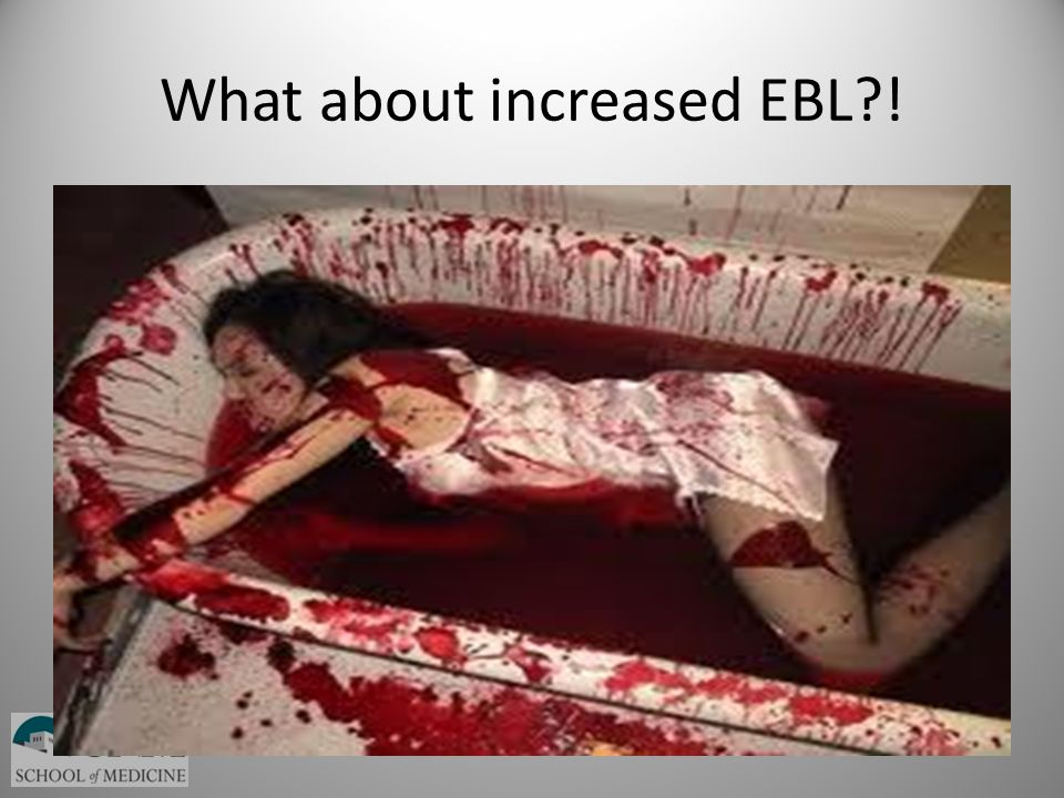 What about increased EBL !