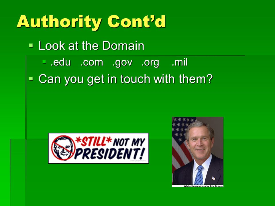 Authority Cont'd Look at the Domain Can you get in touch with them