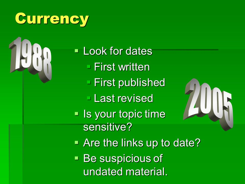 Currency 1988 2005 Look for dates First written First published