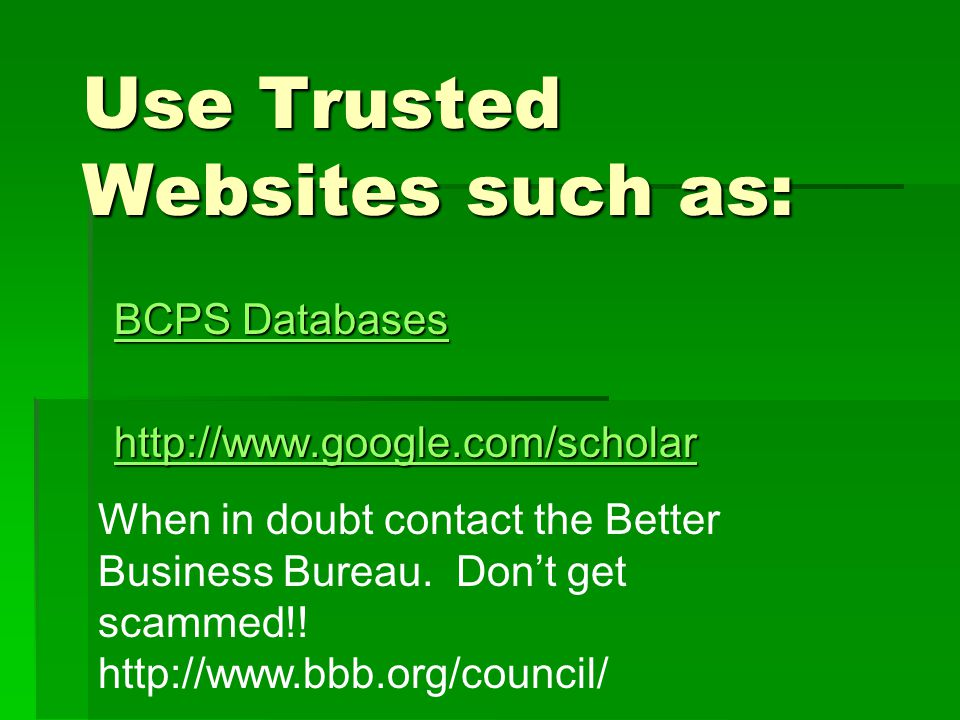 Use Trusted Websites such as: