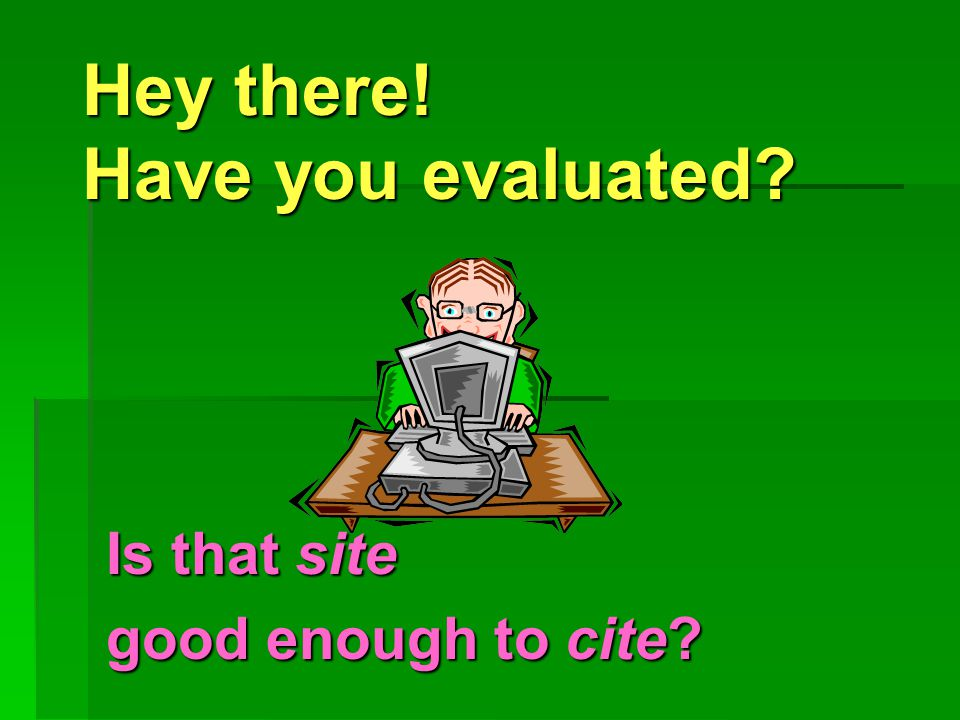 Hey there! Have you evaluated