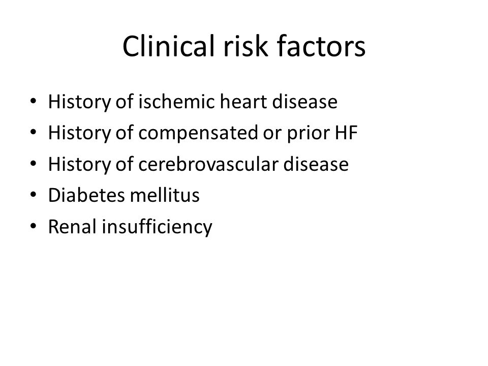 Clinical risk factors History of ischemic heart disease