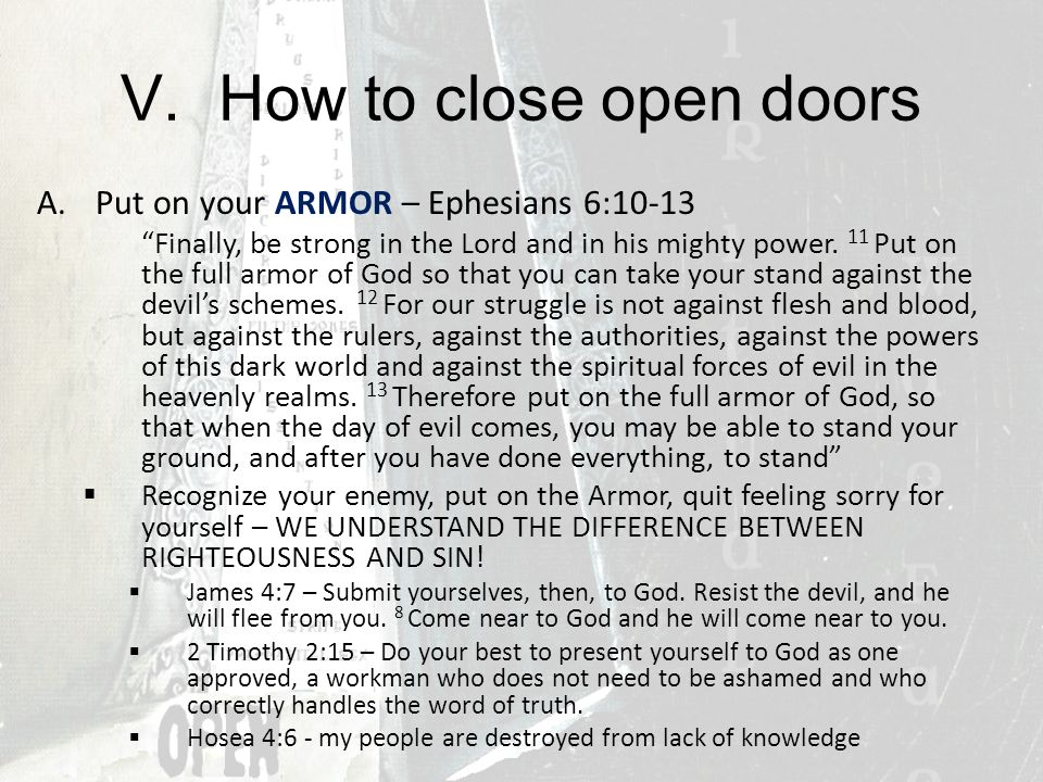 How to close open doors Put on your ARMOR – Ephesians 6:10-13