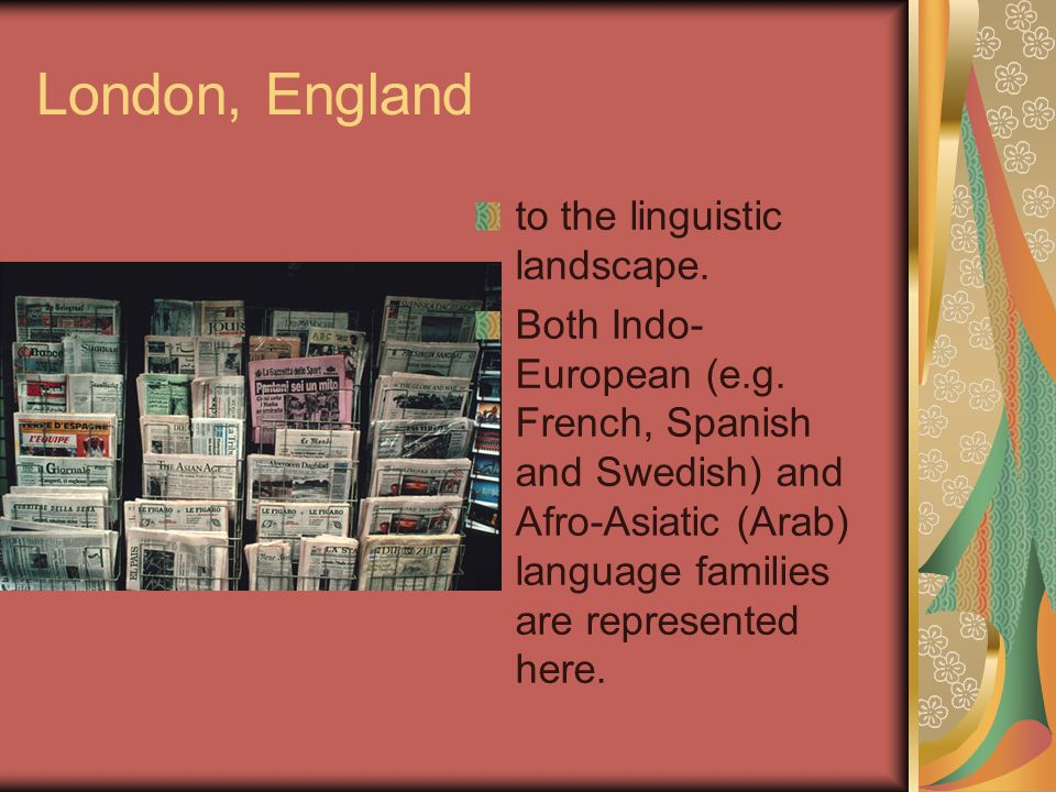 London, England to the linguistic landscape.