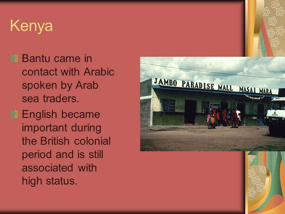 Kenya Bantu came in contact with Arabic spoken by Arab sea traders.