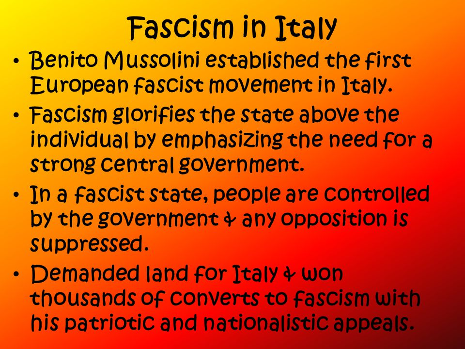 Fascism in Italy Benito Mussolini established the first European fascist movement in Italy.