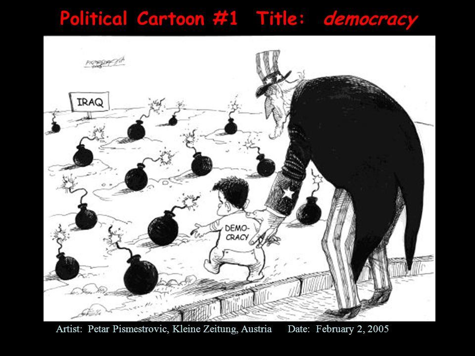 Political Cartoon #1 Title: democracy