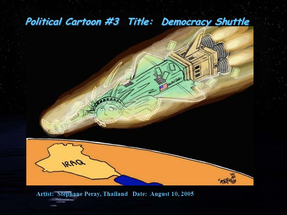 Political Cartoon #3 Title: Democracy Shuttle