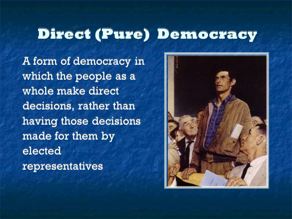 Direct (Pure) Democracy