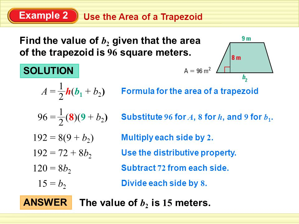 Example 2 Use the Area of a Trapezoid. Find the value of b2 given that the area of the trapezoid is 96 square meters.