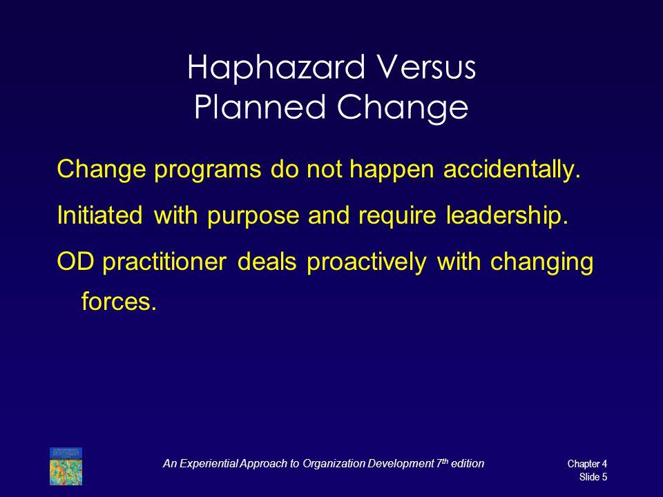 Haphazard Versus Planned Change