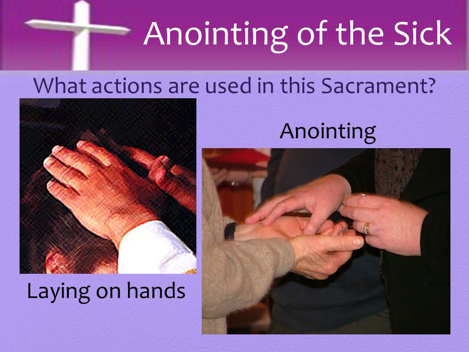 What actions are used in this Sacrament