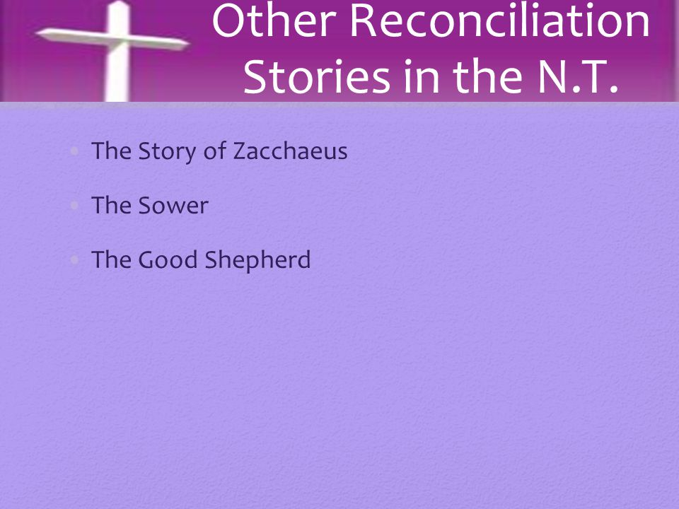 Other Reconciliation Stories in the N.T.