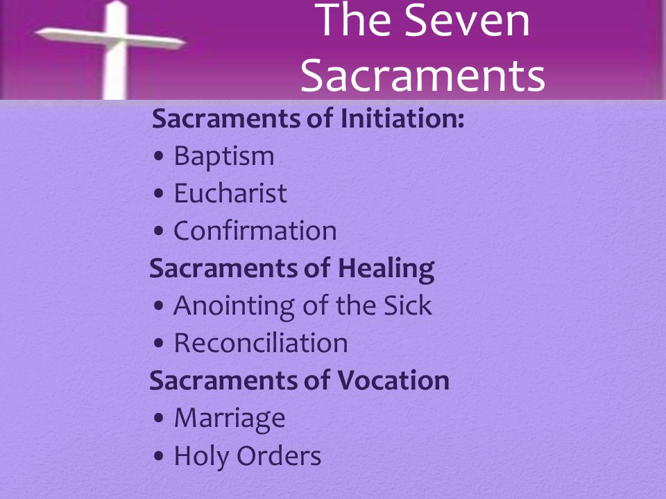 The Seven Sacraments Baptism Eucharist Confirmation