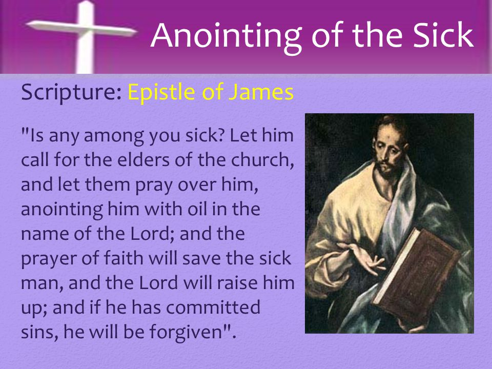 Anointing of the Sick Scripture: Epistle of James